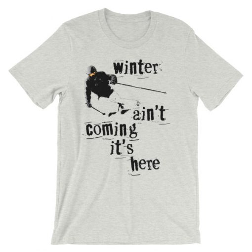 Winter Is Here Ski T-Shirt Ash