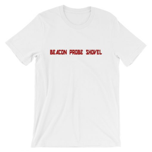 Beacon Probe Shovel T-Shirt White